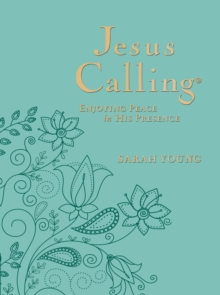 Jesus Calling : Enjoying Peace in His Presence, large text teal leathersoft, with full Scriptures, Leather / fine binding Book