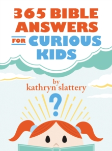 365 Bible Answers for Curious Kids : An If I Could Ask God Anything Devotional, Hardback Book