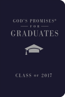 God's Promises for Graduates: Class of 2017 - Navy : New King James Version, Hardback Book