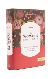 The NKJV, Woman's Study Bible, Hardcover, Full-Color : Receiving God's Truth for Balance, Hope, and Transformation, Hardback Book
