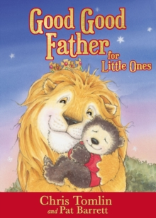 Good Good Father for Little Ones, Board book Book