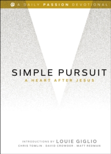 Simple Pursuit : A Heart After Jesus, Hardback Book
