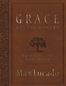 Grace for the Moment Large Deluxe : Inspirational Thoughts for Each Day of the Year, Paperback Book