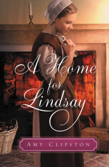 A Home for Lindsay : An Amish Sweethearts Novella, EPUB eBook