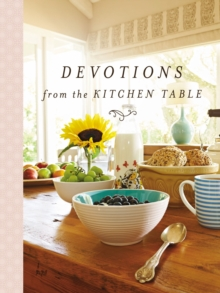 Devotions from the Kitchen Table, Hardback Book