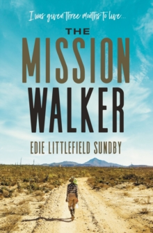 The Mission Walker : I was given three months to live..., Hardback Book