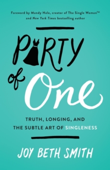 Party of One : Truth, Longing, and the Subtle Art of Singleness, Paperback Book