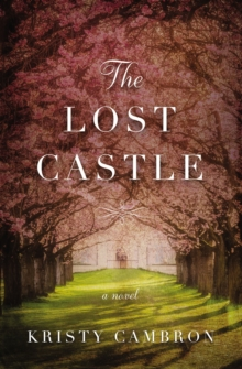 The Lost Castle : A Split-Time Romance, Paperback Book