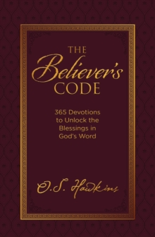 The Believer's Code : 365 Devotions to Unlock the Blessings of God's Word, Hardback Book