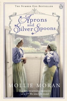 Aprons and Silver Spoons : The heartwarming memoirs of a 1930s scullery maid, Paperback / softback Book