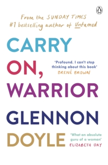Carry On, Warrior : The real truth about being a woman, Paperback / softback Book