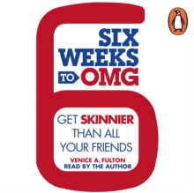 Six Weeks to OMG : Get skinnier than all your friends, eAudiobook MP3 eaudioBook