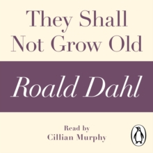 They Shall Not Grow Old (A Roald Dahl Short Story), eAudiobook MP3 eaudioBook
