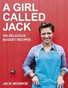 A Girl Called Jack : 100 delicious budget recipes, Paperback / softback Book