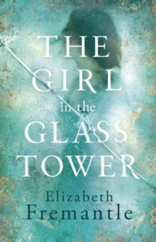 The Girl in the Glass Tower, Hardback Book