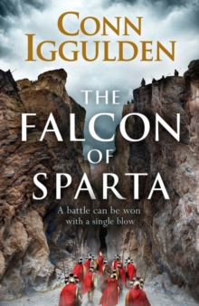 The Falcon of Sparta : The bestselling author of the Emperor and Conqueror series' returns to the Ancient World, Hardback Book