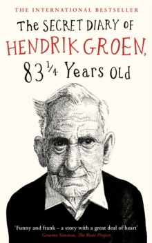The Secret Diary of Hendrik Groen, 831/4 Years Old, Hardback Book