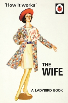 How it Works: The Wife, Hardback Book