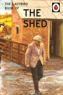 The Ladybird Book of the Shed, Hardback Book
