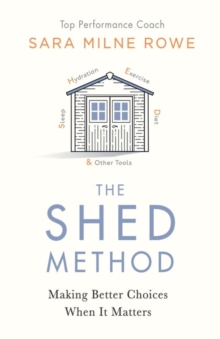 The SHED Method : Making Better Choices When It Matters, Hardback Book