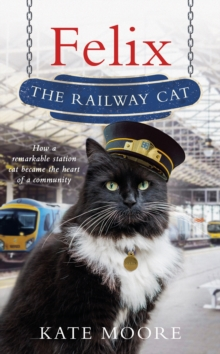 Felix the Railway Cat, Hardback Book