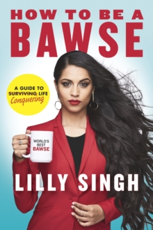 How to Be a Bawse : A Guide to Conquering Life, Hardback Book