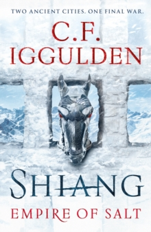 Shiang : Two Ancient Cities. One Final War. Empire of Salt Book II, Hardback Book
