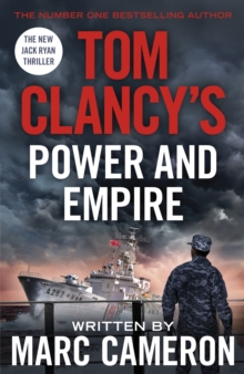 Tom Clancy's Power and Empire : INSPIRATION FOR THE THRILLING AMAZON PRIME SERIES JACK RYAN, Hardback Book