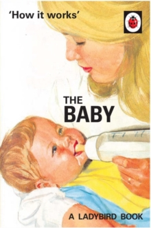 How it Works: The Baby (Ladybird for Grown-Ups), Hardback Book