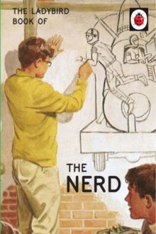 The Ladybird Book of The Nerd (Ladybird for Grown-Ups), Hardback Book