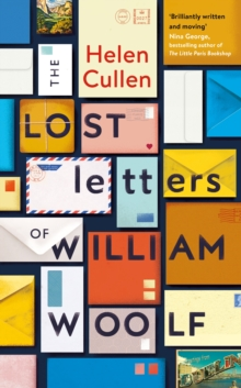 The Lost Letters of William Woolf : `A poignant and beguiling world of lost opportunities and love'  AJ Pearce, author of Dear Mrs Bird, Hardback Book