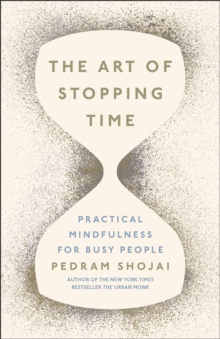 The Art of Stopping Time, Hardback Book