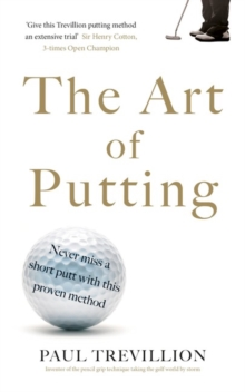 The Art of Putting : Trevillion's Method of Perfect Putting, Paperback / softback Book
