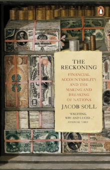 The Reckoning : Financial Accountability and the Making and Breaking of Nations, Paperback / softback Book