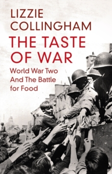 The Taste of War : World War Two and the Battle for Food, EPUB eBook