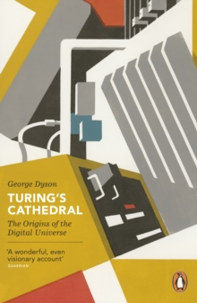 Turing's Cathedral : The Origins of the Digital Universe, EPUB eBook