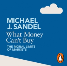 What Money Can't Buy : The Moral Limits of Markets, eAudiobook MP3 eaudioBook