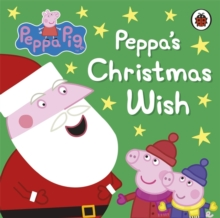 Peppa Pig: Peppa's Christmas Wish, Board book Book