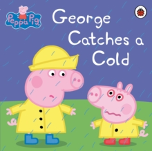 Peppa Pig: George Catches a Cold, Paperback / softback Book