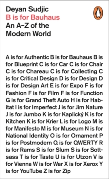 B is for Bauhaus : An A-Z of the Modern World, Paperback / softback Book