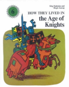 How They Lived in the Age of Knights, Hardback Book