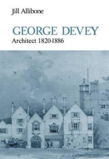 George Devey : Architect 1820-1886, Hardback Book