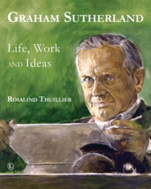 Graham Sutherland : Life, Work and Ideas, Paperback Book