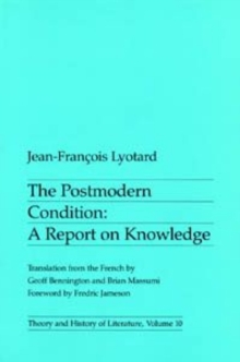The Postmodern Condition : A Report on Knowledge, Paperback Book