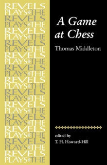 A Game at Chess : Thomas Middleton, Paperback / softback Book