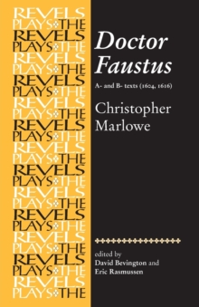 Doctor Faustus, A- and B- Texts 1604 : Christopher Marlowe, Paperback / softback Book