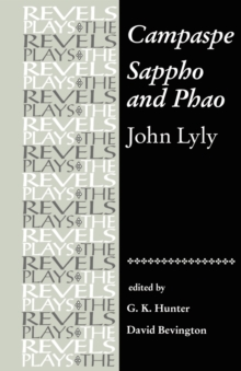 Campaspe and Sappho and Phao : John Lyly, Paperback / softback Book