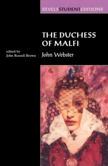 The Duchess of Malfi : By John Webster (Revels Student Editions), Paperback Book