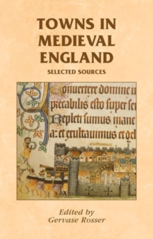 Towns in Medieval England : Selected Sources, Paperback Book