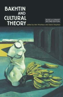 Bakhtin and Cultural Theory, Paperback / softback Book